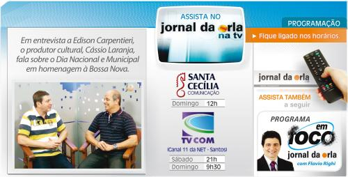 Jornal da Orla na TV - Cássio Laranja, fala sobre o Dia Nacional e Municipal da Bossa Nova
